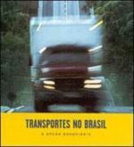 TRANSPORTES NO BRASIL - A OPCAO RODOVIARIA