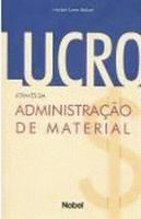 LUCRO - ATRAVES DA ADMINISTRACAO DE MATERIAL