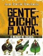 GENTE, BICHO, PLANTA - O MUNDO ME ENCANTA
