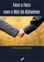 FACE A FACE COM O MAL DE ALZHEIMER