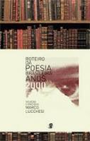 ROTEIRO DA POESIA BRASILEIRA - ANOS 2000