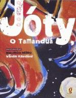 JOTY, O TAMANDUA
