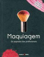 MAQUIAGEM - OS SEGREDOS DOS PROFISSIONAIS