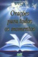 ORACOES PARA TODOS OS MOMENTOS