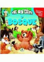 VIRE & ESCUTE - V. 01 - O BOSQUE