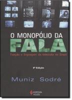 MONOPOLIO DA FALA, O - FUNCAO E LINGUAGEM DA TELEV