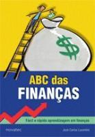 ABC DAS FINANCAS - APRENDIZAGEM RAPIDA E FACIL EM