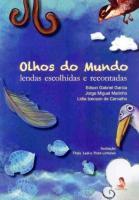 OLHOS DO MUNDO - LENDAS ESCOLHIDAS E RECONTADAS