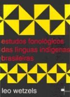 ESTUDOS FONOLOGICOS DAS LINGUAS INDIGENAS BRASILEI