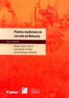 PLANTAS MEDICINAIS DO CERRADO DE BOTUCATU - GUIA I
