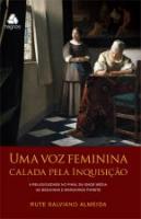 UMA VOZ FEMININA CALADA PELA INQUISICAO - A RELIGI
