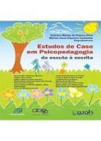 ESTUDOS DE CASO EM PSCICOPEDAGOGIA