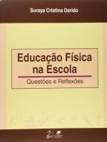 EDUCACAO FISICA NA ESCOLA - QUESTOES E REFLEXOES