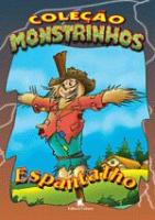 COLECAO MONSTRINHOS - ESPANTALHO
