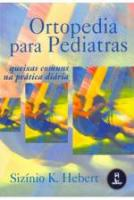 ORTOPEDIA PARA PEDIATRAS - QUEIXAS COMUNS NA PRATI