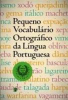 PEQUENO VOCABULARIO ORTOGRAFICO DA LINGUA PORTUGUE