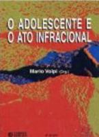ADOLESCENTE E O ATO INFRACIONAL, O