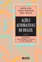 ACOES AFIRMATIVAS NO BRASIL - V. 1 - EXPERIENCIAS