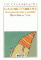 EDUCACAO & SAUDE - O ALUNO-PROBLEMA - FORMA SOCIAL