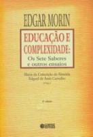 EDUCACAO E COMPLEXIDADE - OS SETE SABERES E OUTROS