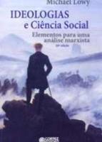 IDEOLOGIAS E CIENCIA SOCIAL - ELEMENTOS PARA UMA A