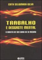 TRABALHO E DESGASTE MENTAL - O DIREITO DE SER DONO