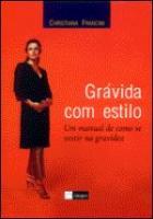 GRAVIDA COM ESTILO - UM MANUAL DE COMO SE VESTIR N