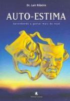 AUTO-ESTIMA - APRENDENDO A GOSTAR MAIS DE VOCE