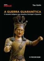 GUERRA GUARANITICA, A - O LEVANTE INDIGENA QUE DES