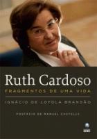 RUTH CARDOSO - FRAGMENTOS DE UMA VIDA