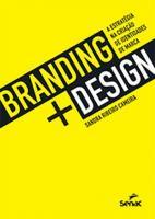 BRANDING + DESIGN: A ESTRATEGIA NA CRIACAO DE IDEN