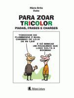 PARA ZOAR TRICOLOR - PIADAS, FRASES