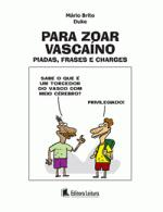 PARA ZOAR VASCAINO - PIADAS E FRASES