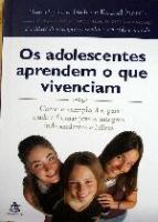 ADOLESCENTES APRENDEM O QUE VIVENCIAM, OS - COMO O