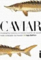 CAVIAR - A ESTRANHA HISTORIA E O FUTURO INCERTO DA