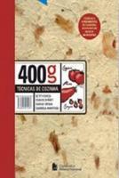 400 GRAMAS - TECNICAS DE COZINHA