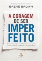 CORAGEM DE SER IMPERFEITO, A