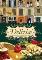 DELIZIA! - A HISTORIA DOS ITALIANOS E SUA COMIDA