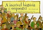 INCRIVEL HISTORIA DA ORQUESTRA, A - UMA INTRODUCAO