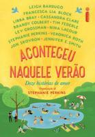 ACONTECEU NAQUELE VERAO - DOZE HISTORIAS DE AMOR