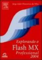 EXPLORANDO O FLASH MX PROFISSIONAL 2004