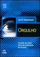 ORGULHO - O PODER DA MAIOR FORCA DE MOTIVACAO DO M