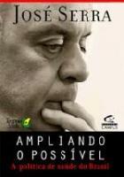 AMPLIANDO O POSSIVEL - A POLITICA DE SAUDE DO BRAS