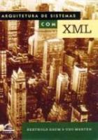 ARQUITETURA DE SISTEMAS COM XML