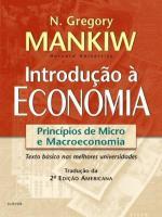 INTRODUCAO A ECONOMIA - PRINCIPIOS DE MICRO E MACR
