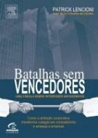 BATALHAS SEM VENCEDORES - COMO A AMBICAO CORPORATI