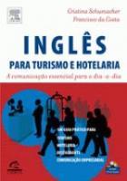INGLES PARA TURISMO E HOTELARIA - A COMUNICACAO ES