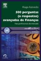 500 PERGUNTAS (E RESPOSTAS) AVANCADAS DE FINANCAS