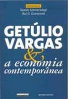 GETULIO VARGAS & A ECONOMIA CONTEMPORANEA