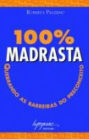 100% MADRASTA - QUEBRANDO AS BARREIRAS DO PRECONCE